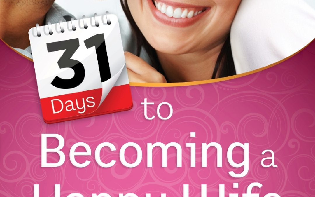 Book Giveaway:  31 Days to Becoming a Happy Wife
