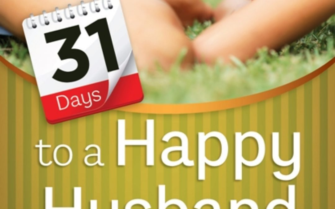Book Giveaway: 31 Days to a Happy Husband