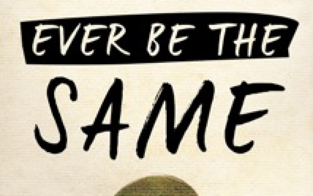 Book Giveaway:  Never Ever Be the Same