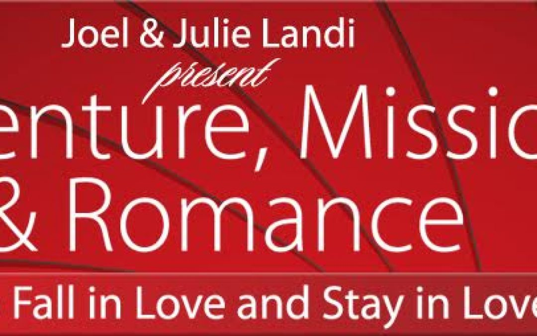 Free Marriage Summit: Adventure, Mission and Romance!