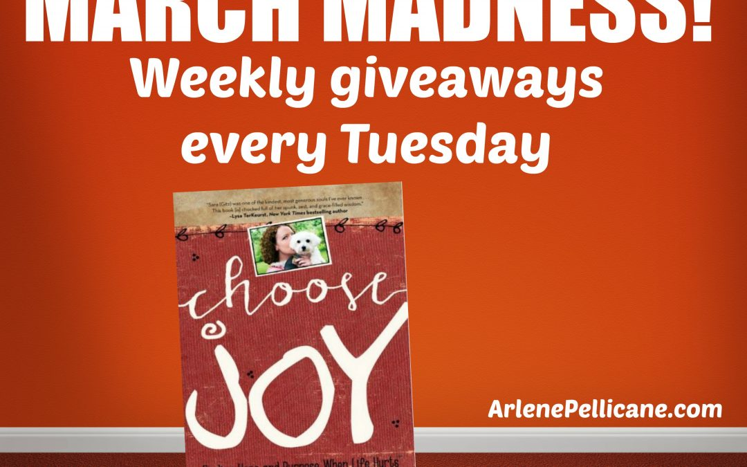 March Madness Book Giveaway: Choose Joy – Finding Hope and Purpose When Life Hurts