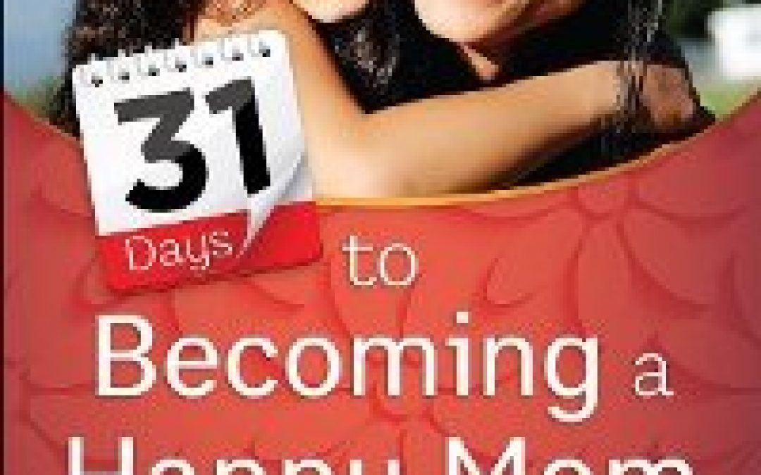 Book Giveaway: 31 Days to Becoming a Happy Mom