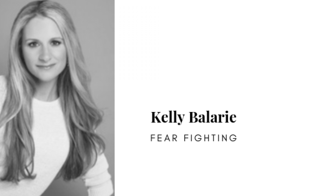 Podcast: Fear Fighting with Kelly Balarie