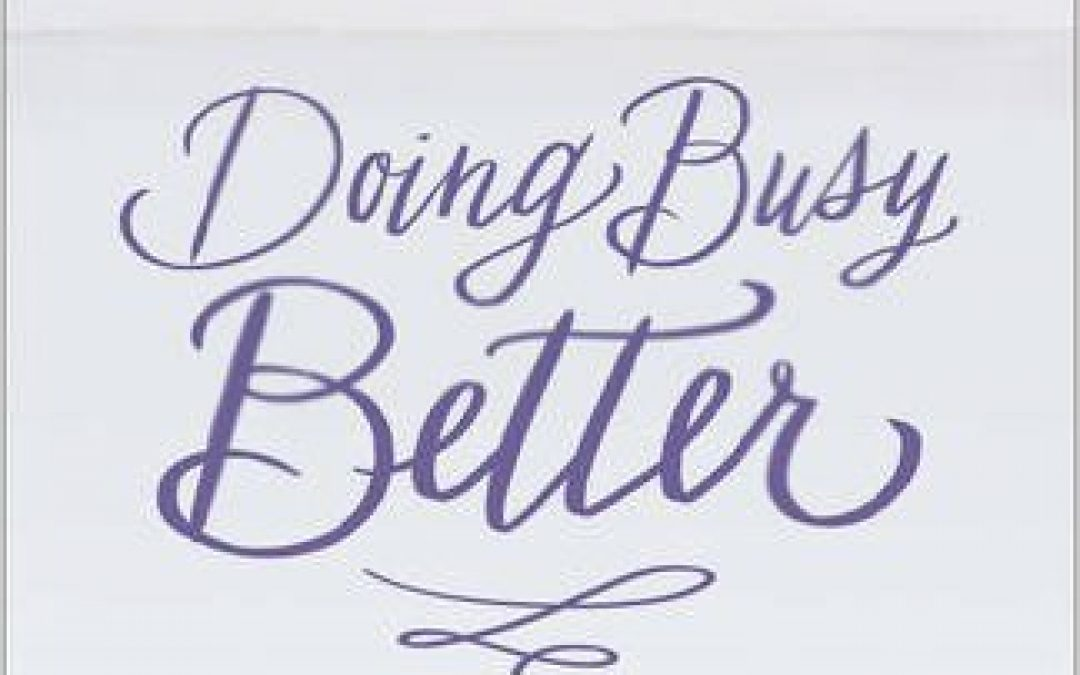 Book Giveaway:  Doing Busy Better with Glynnis Whitwer