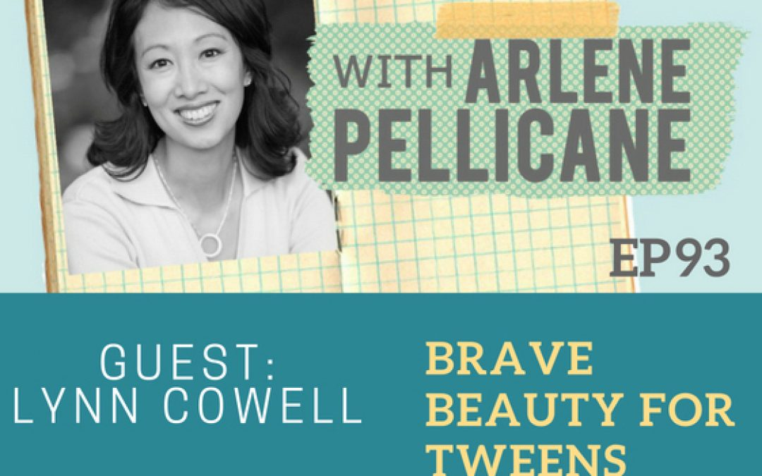 Podcast:  Brave Beauty for Tweens with Lynn Cowell