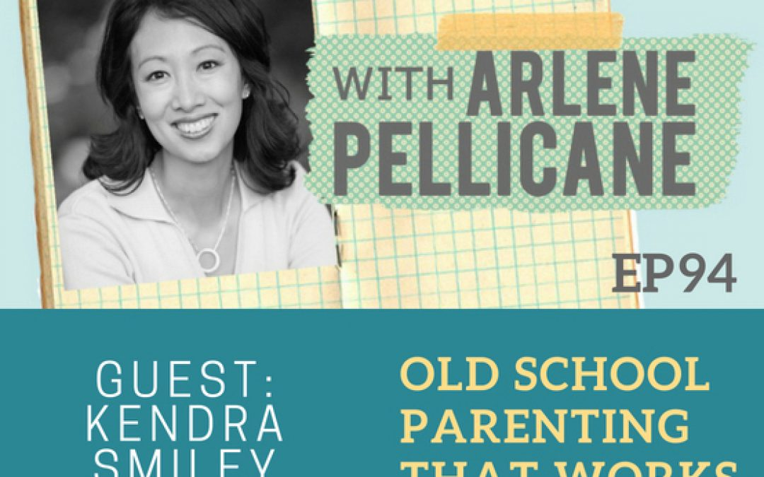 Podcast: Old School Parenting That Works with Kendra Smiley
