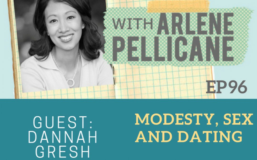Podcast:  Modesty, Sex and Dating with Dannah Gresh