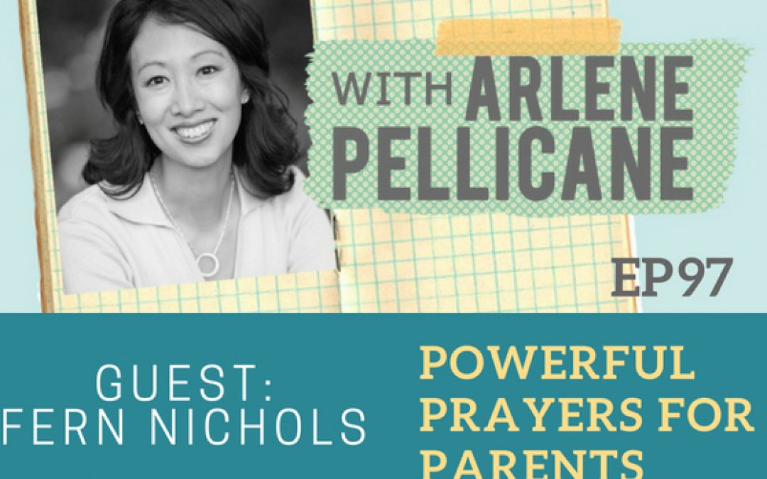 Podcast:  Powerful Prayers for Parents with Fern Nichols