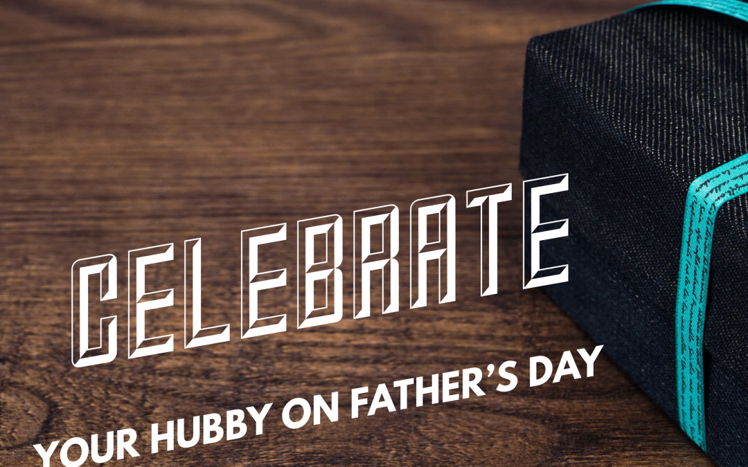Celebrate Your Hubby on Father's Day