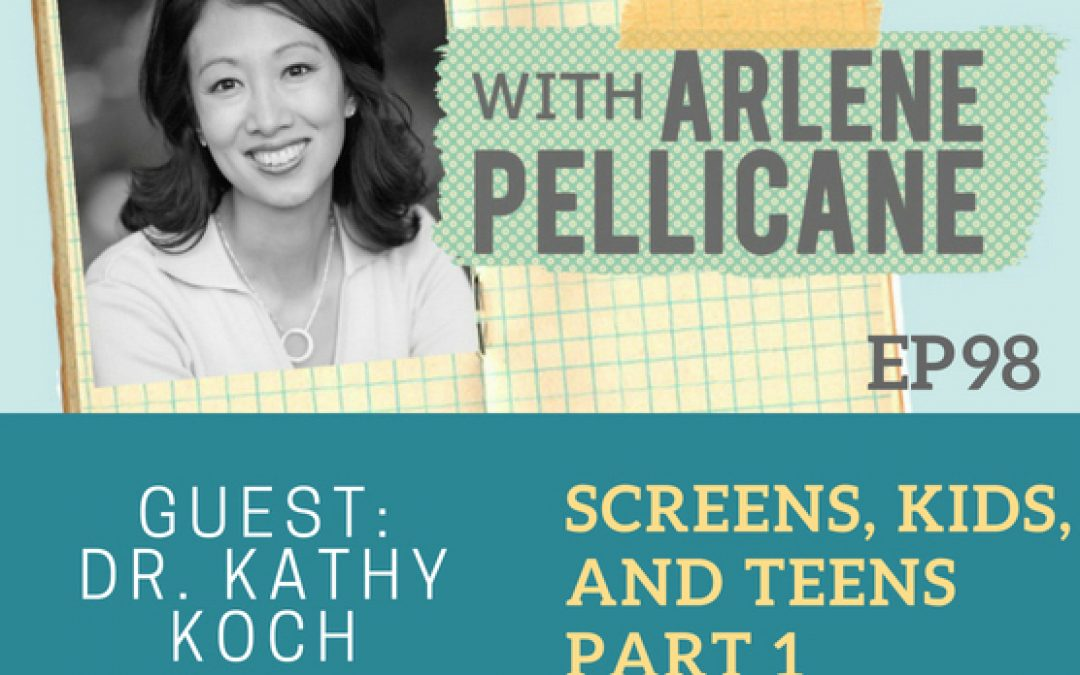 Podcast:  Dr. Kathy Koch on Screens, Kids, and Teens Part 1