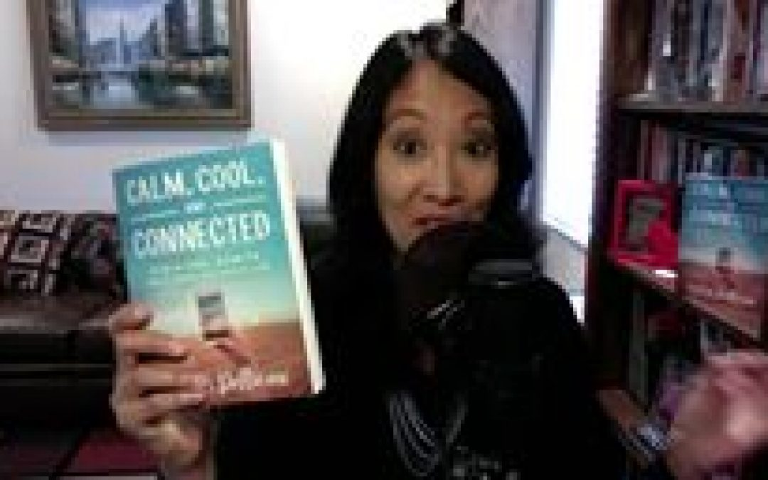 Video:  Week 1 of Calm, Cool, and Connected Book Study