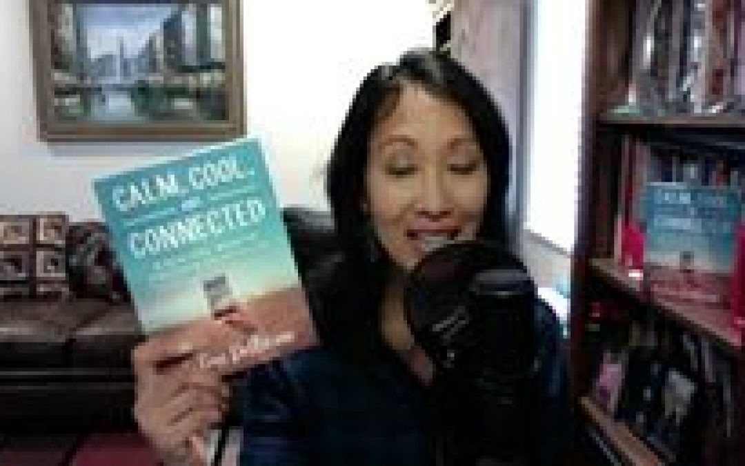 Video: Week 3 of Calm, Cool, and Connected Book Study