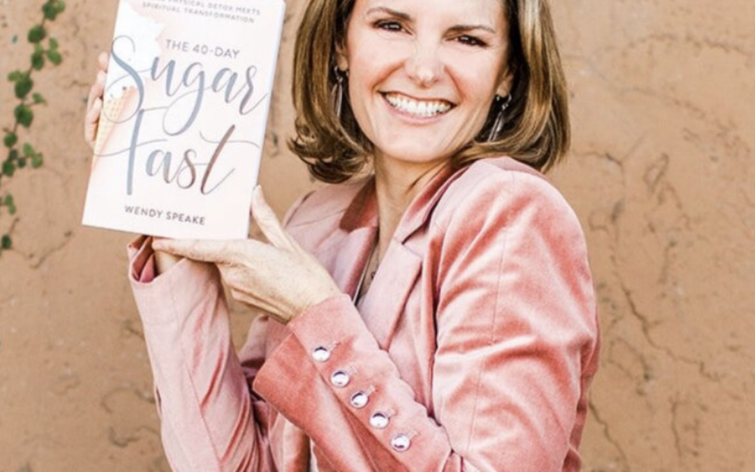 Podcast:  40 Day Sugar Fast with Wendy Speake